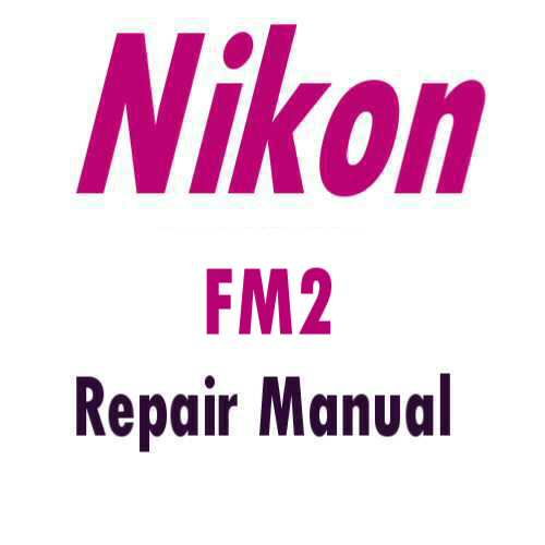 FM2 Repair Manual Nikon